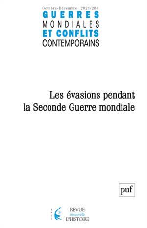 Guerres mondiales et conflits contemporains. n° 284, Les évasions pendant la Seconde Guerre mondiale