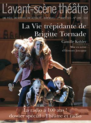 Avant-scène théâtre (L'). n° 1499, La vie trépidante de Brigitte Tornade