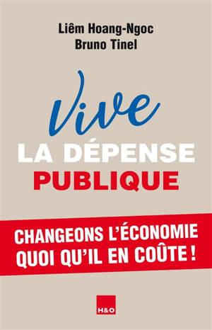 Vive la dépense publique : changeons l'économie quoi qu'il en coûte !