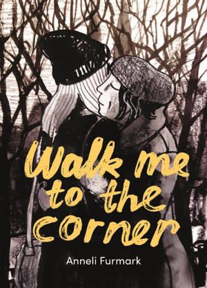 Walk me to the corner