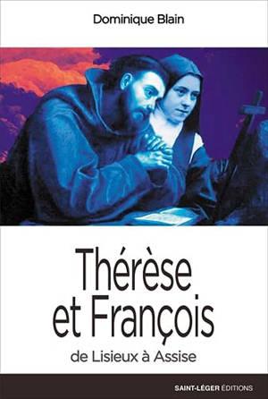 Thérèse et François, de Lisieux à Assise