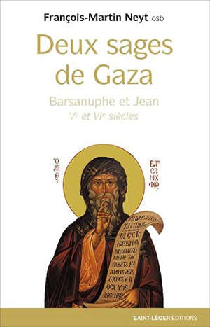 Deux sages de Gaza : Barsanuphe et Jean, Ve et VIe siècles