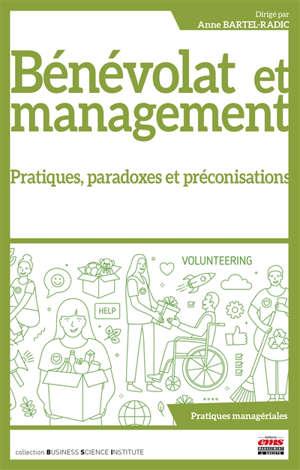 Bénévolat et management : pratiques, paradoxes, préconisations