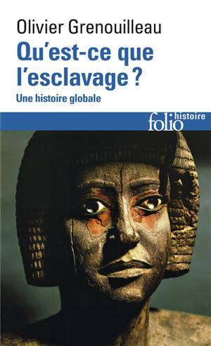 Qu'est-ce que l'esclavage ? : une histoire globale