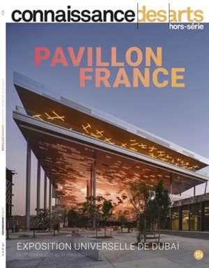 Pavillon France : exposition universelle de Dubaï : du 1er octobre 2021 au 31 mars 2022