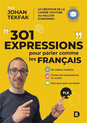 301 expressions pour parler comme les Français : FLE