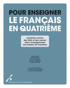 Pour enseigner le français en quatrième : variations autour des UAA et des savoirs dans l'enseignement secondaire de transition
