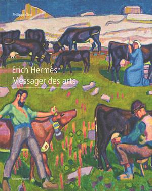Erich Hermès : messager des arts