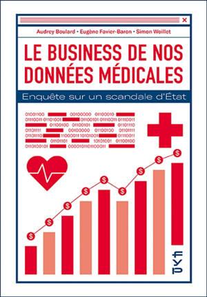 Le business de nos données médicales : enquête sur un scandale d'Etat