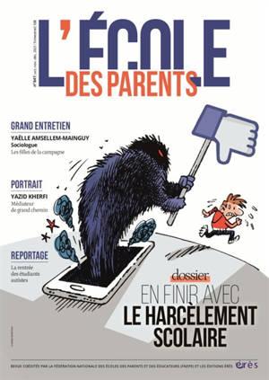 L'Ecole des parents. n° 641, En finir avec le harcèlement scolaire