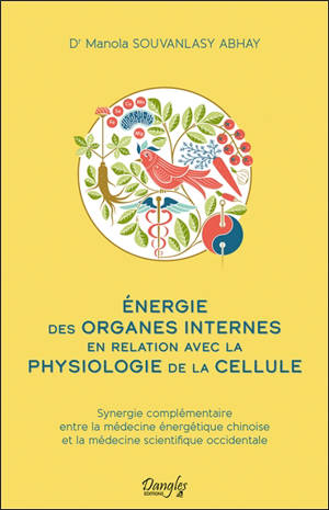 Energie des organes internes en relation avec la physiologie de la cellule