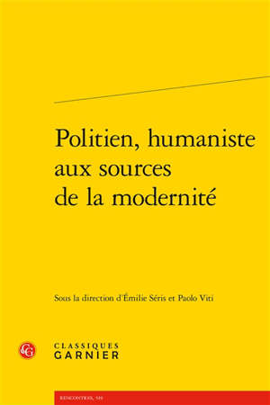 Politien, humaniste aux sources de la modernité