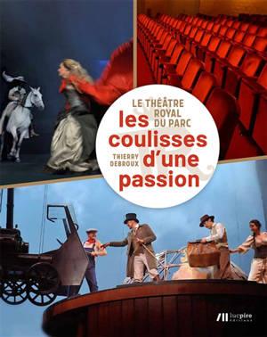 Le Théâtre royal du Parc : les coulisses d'une passion