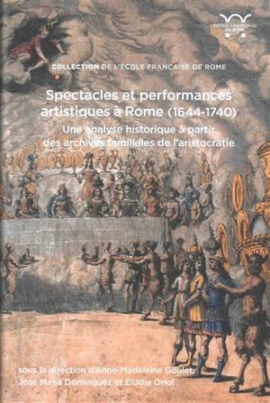 Spectacles et performances artistiques à Rome (1644-1740) : une analyse historique à partir des archives familiales de l'aristocratie
