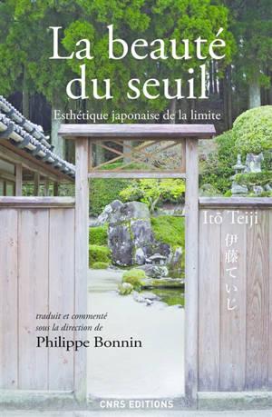 La beauté du seuil : esthétique japonaise de la limite