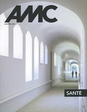 AMC, le moniteur architecture, hors série, Santé