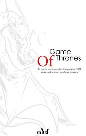 Game of thrones, un nouveau modèle pour la fantasy ? : actes du colloque des Imaginales 2020