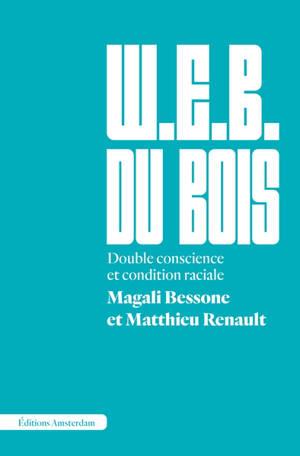 W.E.B. Du Bois : double conscience et condition raciale