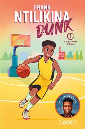 Dunk. Volume 1, Les premiers dribbles