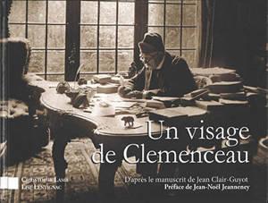 Un visage de Clemenceau : d'après le manuscrit de Jean Clair-Guyot