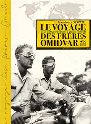 Le voyage des frères Omidvar : deux aventuriers iraniens à travers le monde