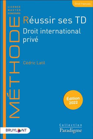 Réussir ses TD, Droit international privé : 2022