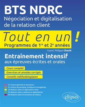 BTS NDRC, négociation et digitalisation de la relation client : entraînement intensif aux épreuves écrites et orales : programmes de 1re et 2 années tout en un