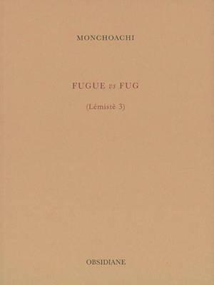 Lémistè. Volume 3, Fugue vs fug