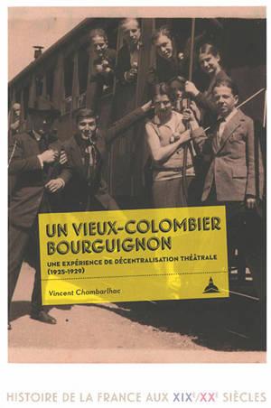 Un Vieux-Colombier bourguignon : une expérience de décentralisation théâtrale (1925-1929)