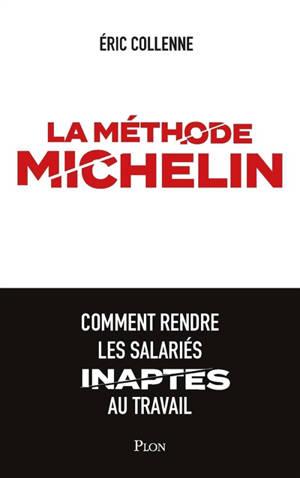La méthode Michelin : comment rendre les salariés inaptes au travail