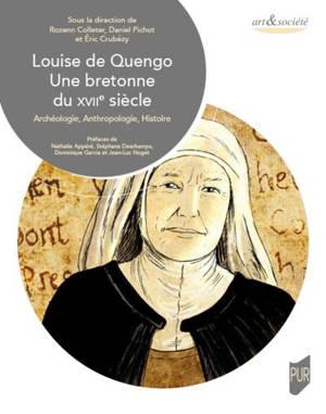Louise de Quengo, une Bretonne du XVIIe siècle : archéologie, anthropologie, histoire