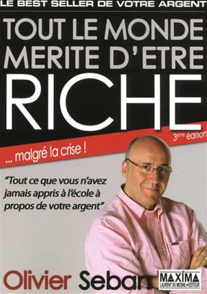 Tout le monde mérite d'être riche : tout ce que vous n'avez jamais appris à l'école à propos de votre argent