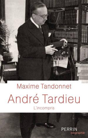 André Tardieu : l'incompris