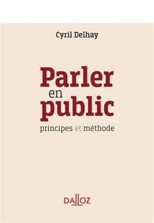 Parler en public : principes et méthode