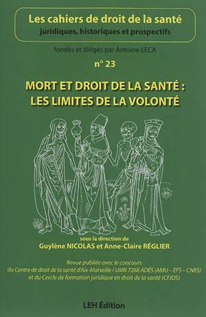 Cahiers de droit de la santé (Les). n° 23, Mort et droit de la santé : les limites de la volonté