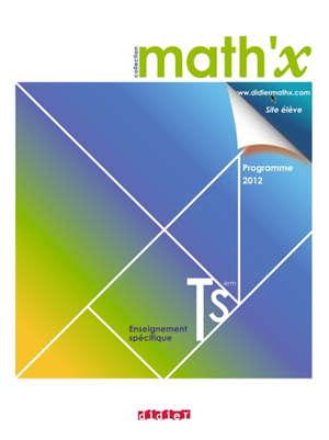 Math'x Terminale S, enseignement spécifique : programme 2012 : petit format
