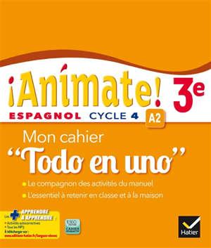 Animate ! 3e : espagnol cycle 4, A2 : mon cahier todo en uno