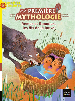 Ma première mythologie. Volume 14, Remus et Romulus, les fils de la louve