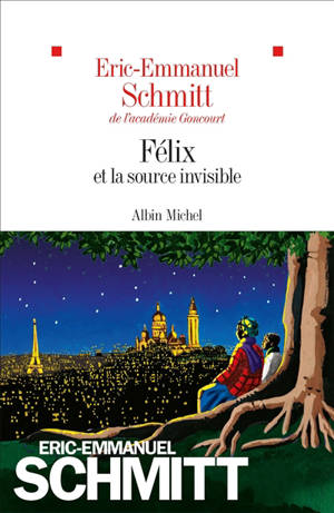 Félix et la source invisible