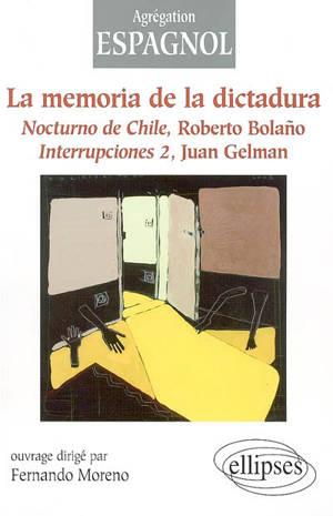La memoria de la dictadura : Nocturno de Chile, de Roberto Bolano, Interrupciones 2, de Juan Gelman