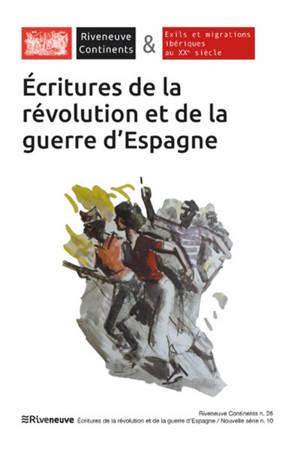 Riveneuve Continents. n° 26, Ecritures de la révolution et de la guerre d'Espagne