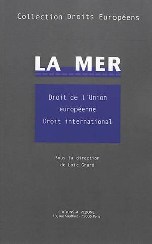 La mer : droit de l'Union européenne, droit international