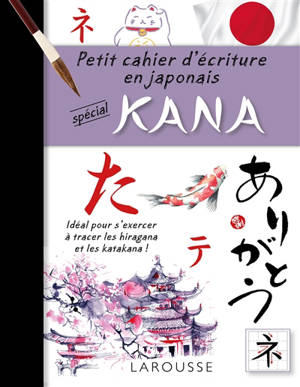 Petit cahier d'écriture en japonais : spécial kana