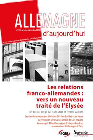 Allemagne d'aujourd'hui. n° 226, Les relations franco-allemandes : vers un nouveau traité de l'Elysée