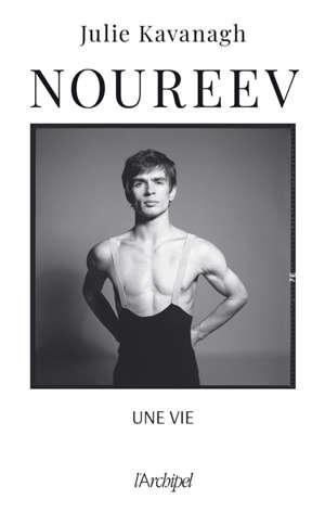 Noureev : une vie