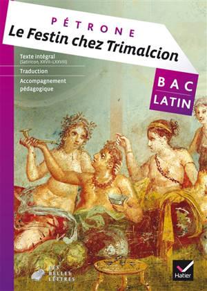 Le festin chez Trimalcion : Satiricon, XXVII-LXXVIII