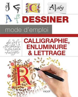 Calligraphie, enluminure & lettrage