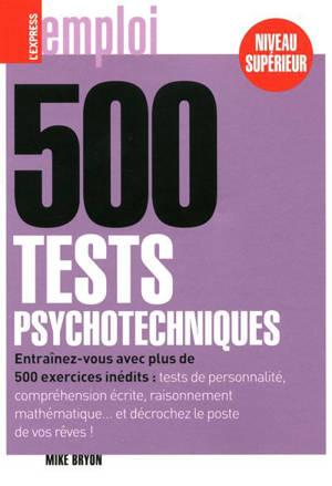 500 tests psychotechniques de logique (niveau supérieur)