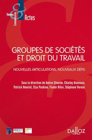 Groupes de sociétés et droit du travail : nouvelles articulations, nouveaux défis