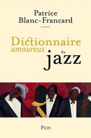 Dictionnaire amoureux du jazz